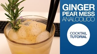 Ginger Pear Mess Cocktail Analcolico Tutorial | Drink Corner