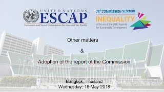 CS 74: Other matters & Adoption of the report of the Commission