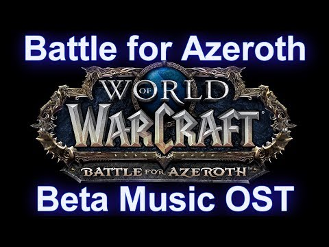 Battle For Azeroth Music OST (Complete) - Beta Patch 8.01 Music OST
