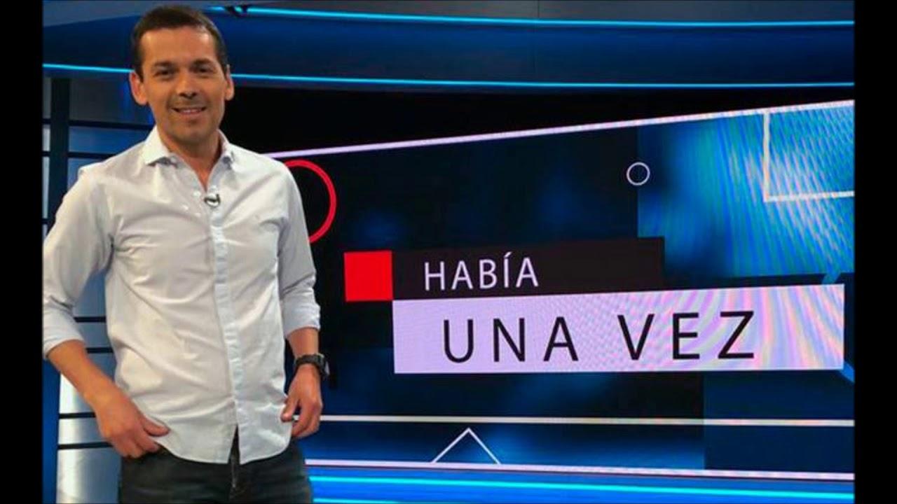 HABIA UNA VEZ TVN CANCION DE JUAN CARLOS DUQUE CON RELATOS GOLES FAMOSOS