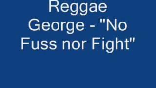 "Reggae George - ""No Fuss Nor Fight"""