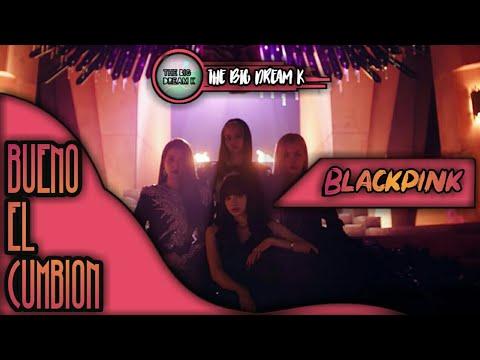 Download BLACKPINK - BUENO EL CUMBION (Parodia de how you like that)