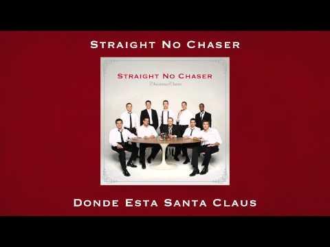Straight No Chaser - Donde Esta Santa Claus