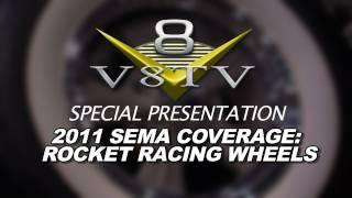 2011 SEMA Show Video Coverage - Rocket Racing Wheels V8TV
