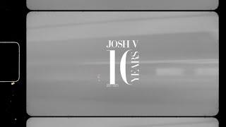 JOSH V 10 YEARS ANNIVERSARY  🎬🤍