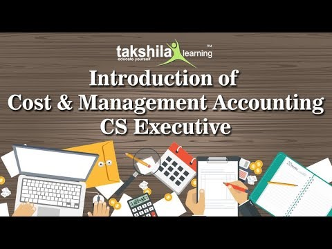 CS Executive Online Classes-Introduction to cost and management accounting Lec 1