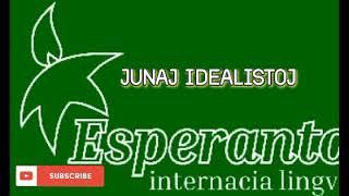 ESPERANTO MUSIC * JUNAJ IDEALISTOJ