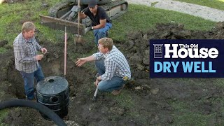 How to Dig a Dry Well   This Old House