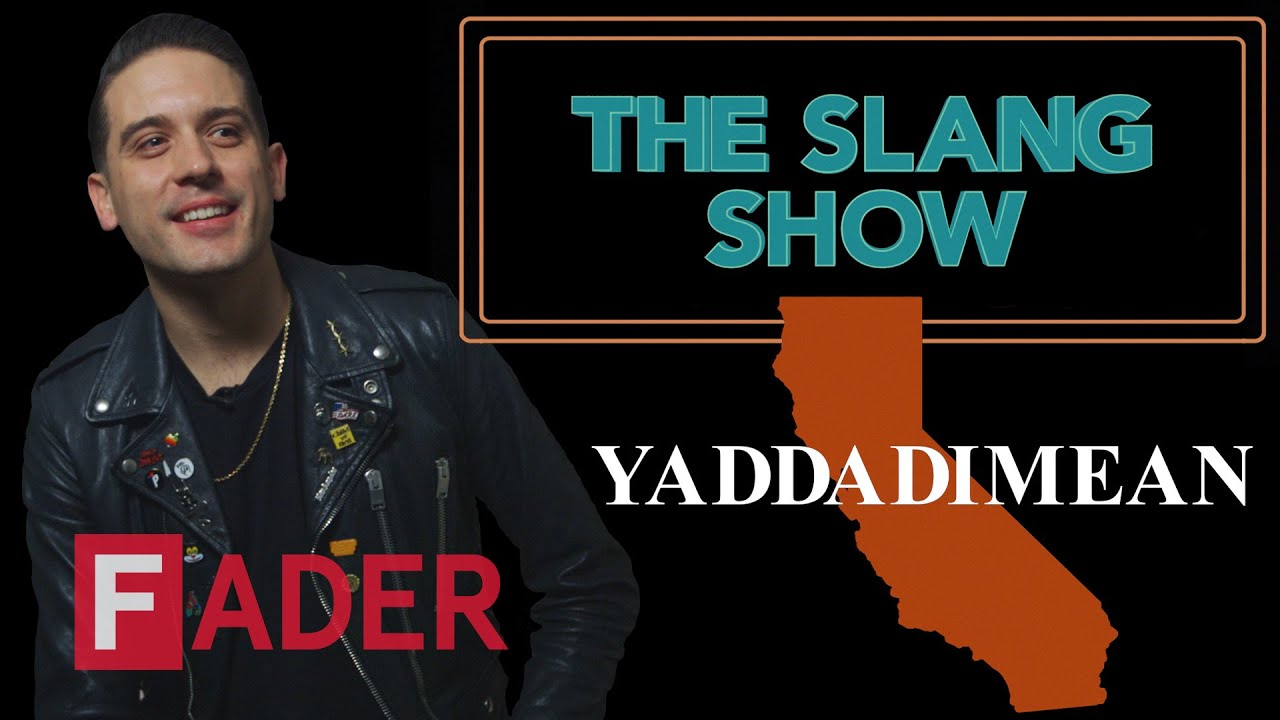Yaddadimean G Eazy The Slang Show Episode 12 Youtube