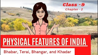 Bhabar, Terai, Bhangar, And Khadar   Physical Features Of India   Class - 9   Geography   NCERT