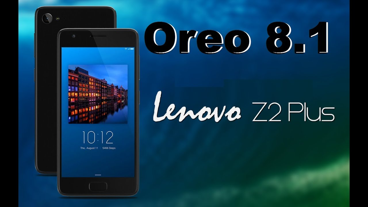 How To Update Android Oreo 8 1 In Lenovo ZUK Z2 Plus (Lineage OS 15 1)  Stable 2018