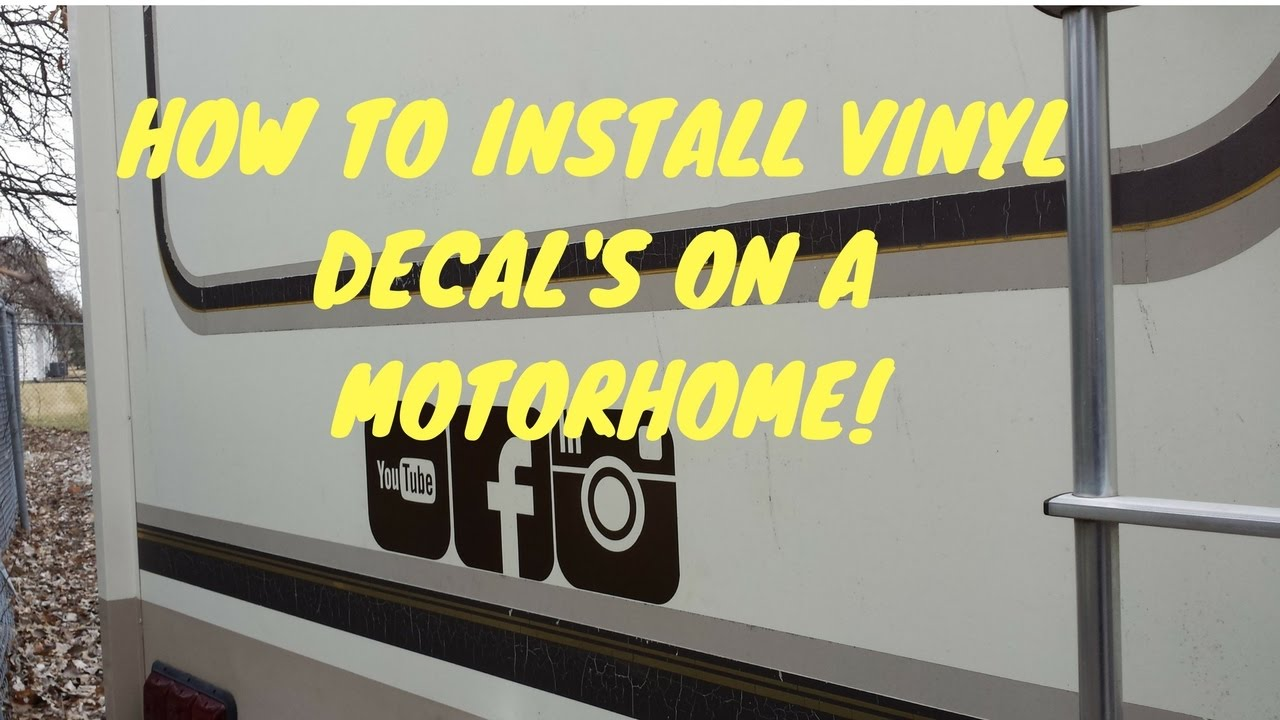 HOW TO INSTALL VINYL DECALS ON MOTORHOME/ FULL TIME RV ...