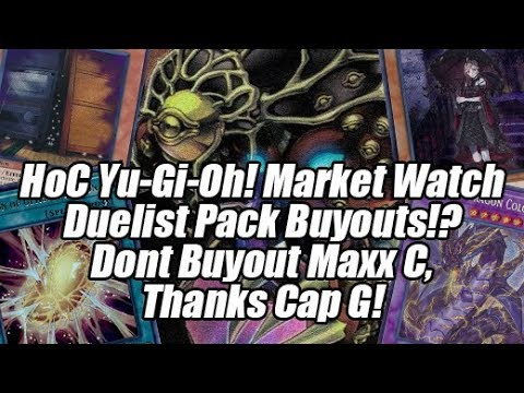 HoC Yu-Gi-Oh! Market Watch - Dont Buy Maxx C,