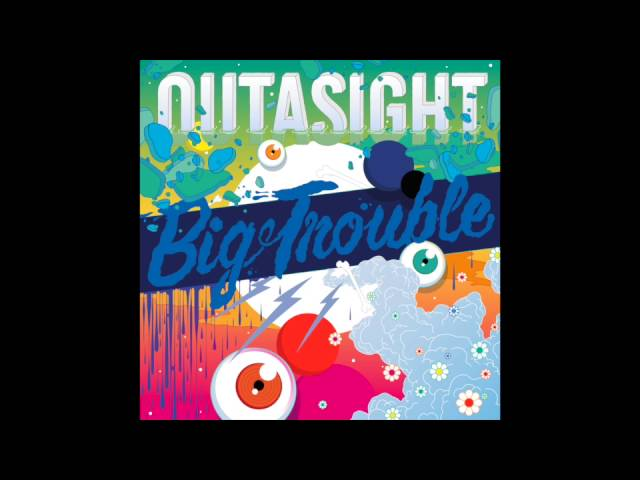 outasight-big-trouble-song-audio-outasight