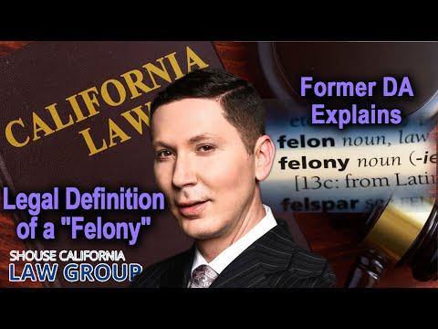 """Legal definition of a """"Felony"""" (Former DA explains)"""
