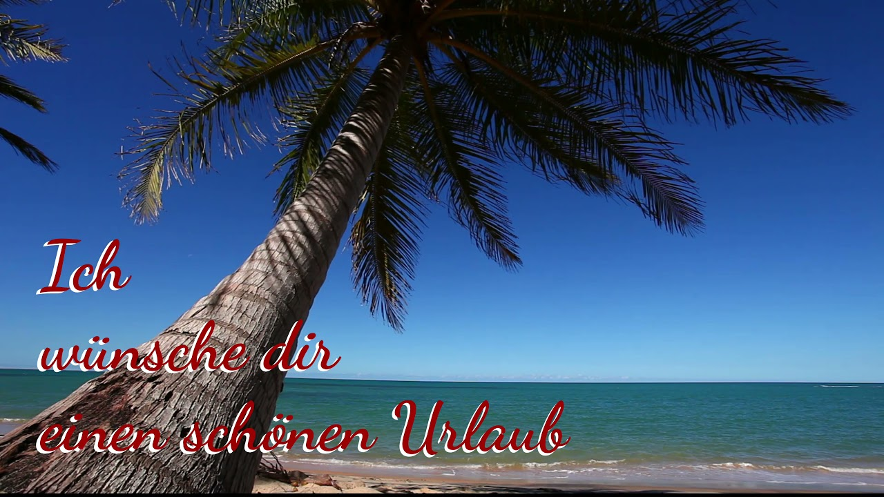 Eine dir urlaub schöne wünsche ich Schönen Urlaub