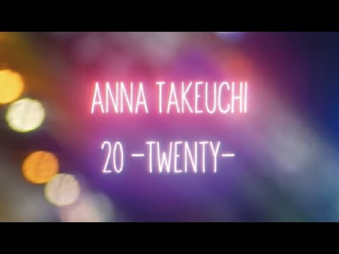 竹内アンナ Anna Takeuchi / 20 -TWENTY-【Music Video】