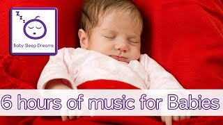 6 hours of music for babies 6 hours of non stop baby sleep music to help brain developement