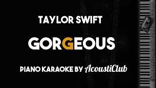 Gorgeous - Taylor Swift (Piano Karaoke Version)
