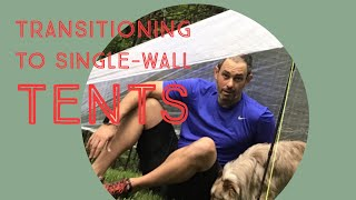 Transitioning to a single wall tent