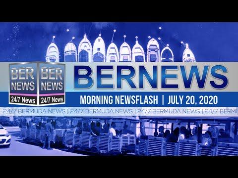 Bermuda Newsflash For Monday, July 20, 2020