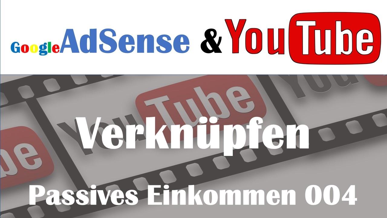 Youtube Konto Mit Adsense Verknupfen Monitarisierung L Tutorial  L Online Geld Ver Nen