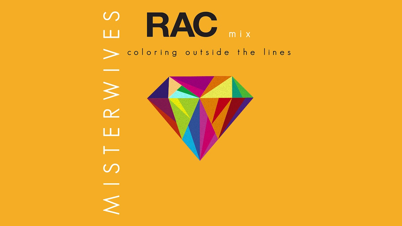 Misterwives Coloring Outside The Lines Rac Mix Youtube
