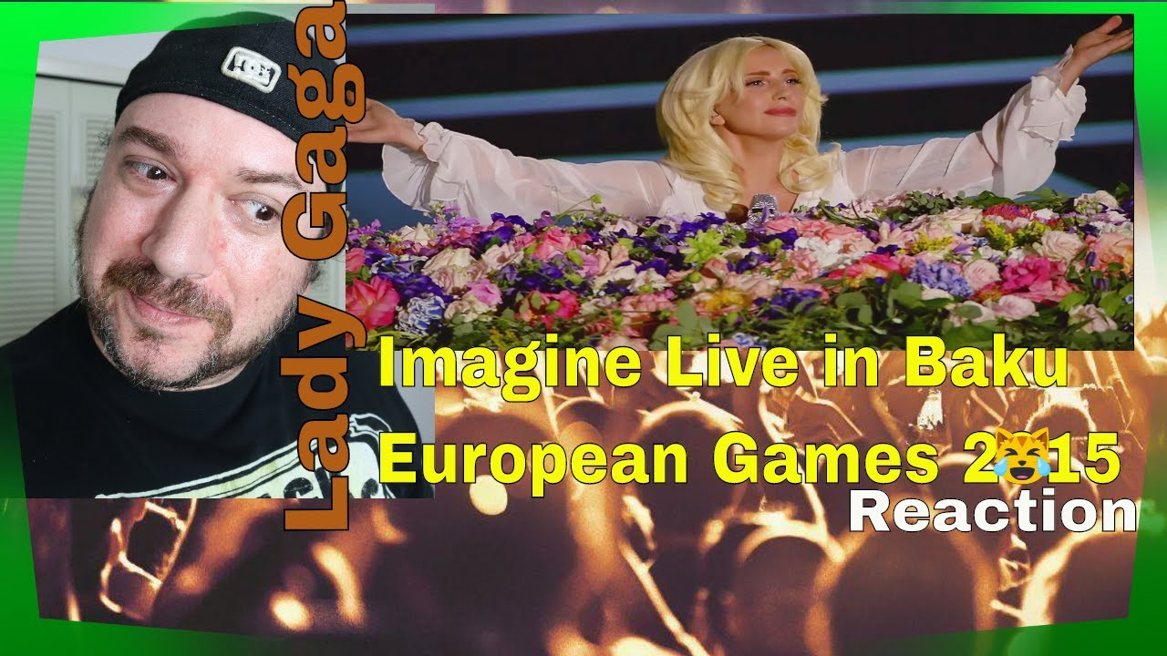 Download Lady Gaga Imagine Live at Baku at the 2015 European Games Reaction / Lance B Gaming and Reacting