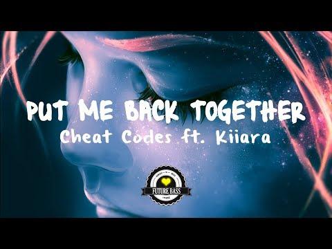 Cheat Codes - Put Me Back Together ft. Kiiara