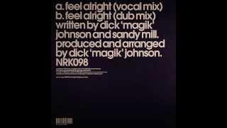 Magik Johnson ft. Sandy Mill  -  Feel Alright (Vocal Mix)