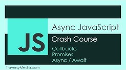 Async JS Crash Course - Callbacks, Promises, Async Await