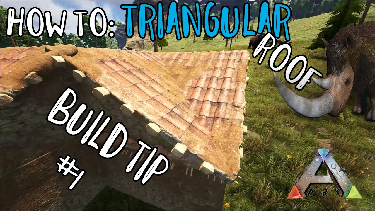 Quick Ark Building Tip #1! How to build a Triangular Roof