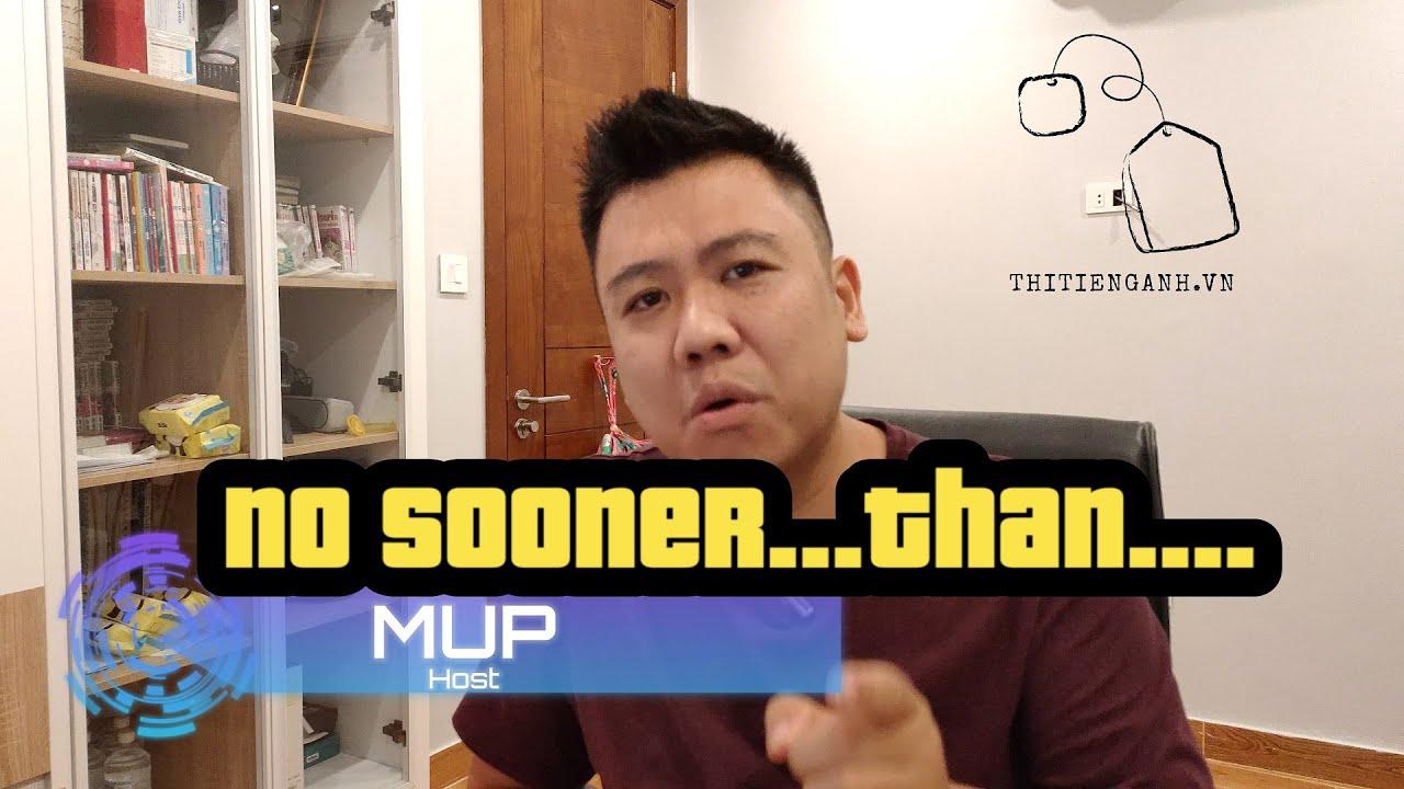 [Tiếng Anh THCS, THPT] Ngữ pháp: No sooner…than…: Đảo ngữ