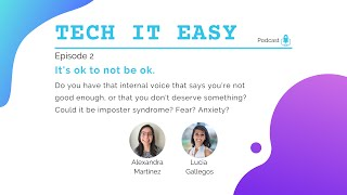 TECH IT EASY Podcast (Ep.2) | It's ok to not be ok