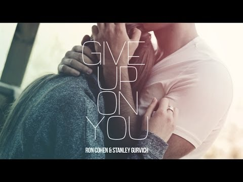 Ron Cohen רון כהן & Stanley Gurvich - Give Up On You