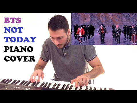 BTS - Not Today (Piano Cover)
