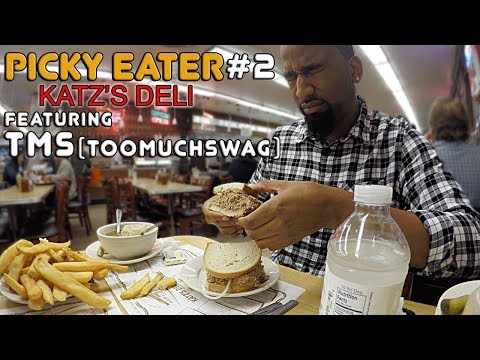 PICKY EATER: #2 - KATZ'S DELI FEATURING TMS (TOO MUCH SWAG)