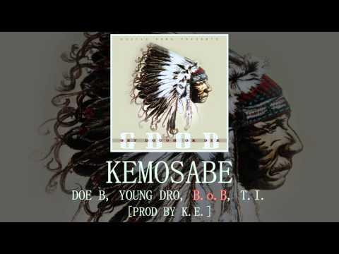 Kemosabe: Doe B, Young Dro, B.o.B, T.I. [Prod by K.E.]