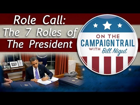 The Seven Roles of the U.S. President | On the Campaign Trail