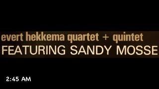 Evert Hekkema Quartet & Quintet.