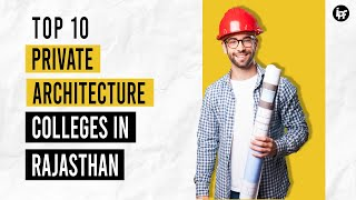🔴 Top 10 Private Architecture Colleges of Rajasthan Review | Placements | Admission Process | Campus