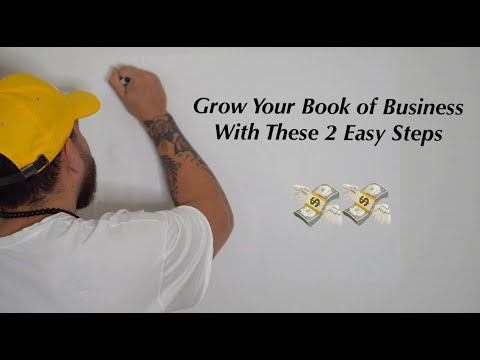 2 Tips On How To Grow Your Book Of Business