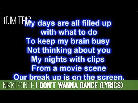 Nikki Ponte - I Don't Wanna Dance (Lyrics)