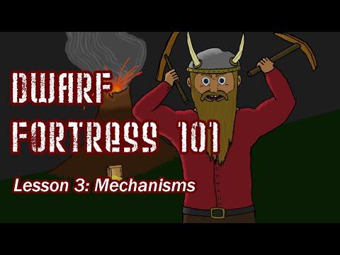 Dwarf Fortress 101: Mechanisms