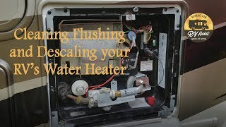 Cleaning Flushing and Descaling an RV Water Heater - How to Clean and Maintain Atwood / Suburban
