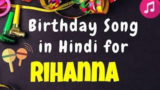 Birthday song for rihanna in hindito buy the rihanna, please visit :-https://birthdaysongswithnames.com/birthday-song-for-rihanna/yay!!! it...