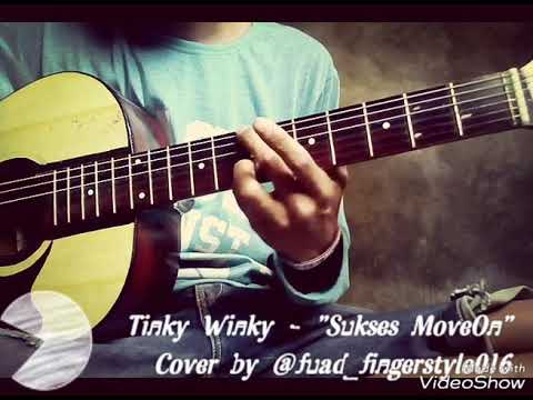 Tinky Winky - Sukses Move On (cover By Fuad)