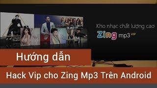 Hướng Dẫn Hack Tài Khoản Zing Mp3 Vip ( No Root)