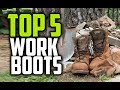 Best Work Boots in 2018 - Which Are The Best Boots For Working?