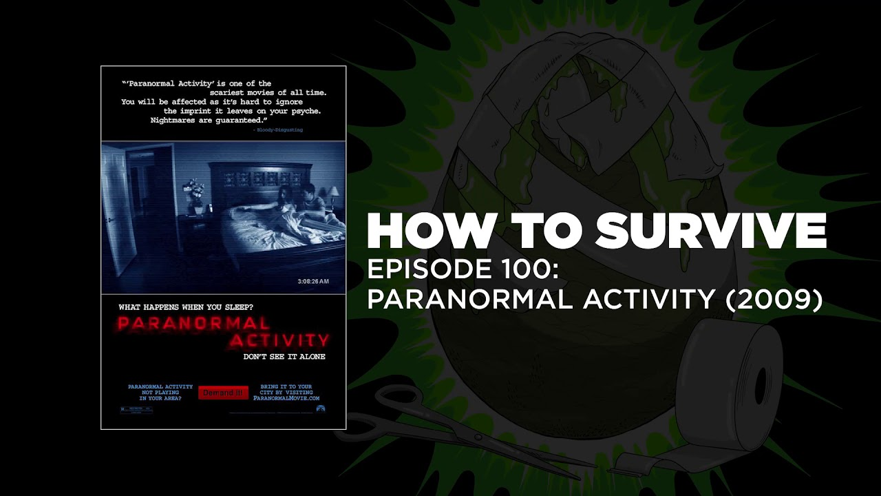 How To Survive Paranormal Activity 2009 Youtube